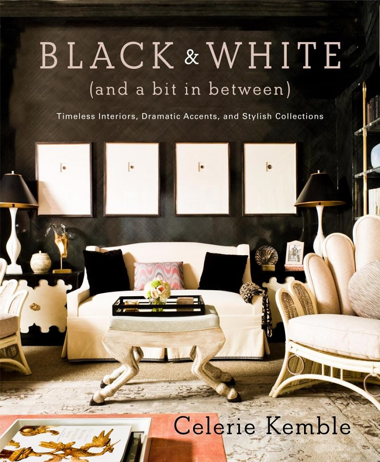 Black and White, her second book  Designer Spotlight: Celerie Kemble Black and White Book Cover