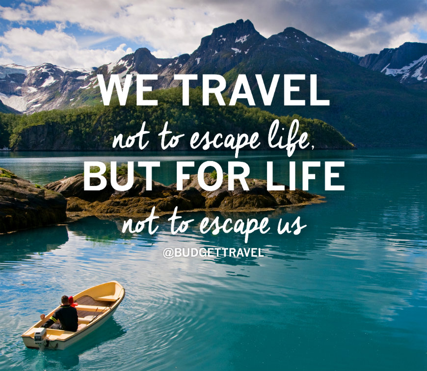 10 best inspirational travel quotes for Great short vacation ideas