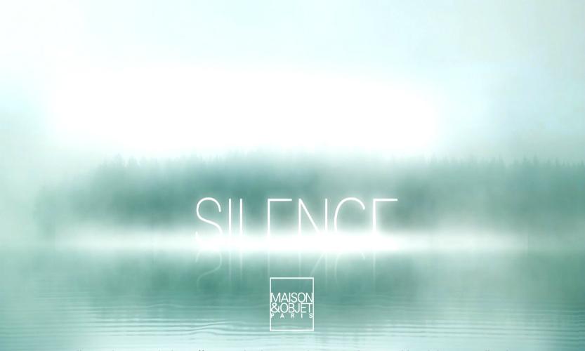 SILENCE: The Inspiration for Maison et Objet Paris 2017