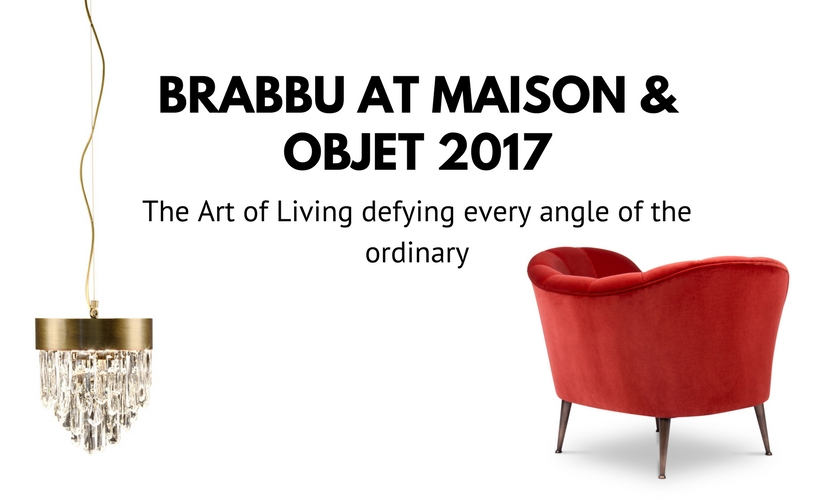 Be BRABBU's guest at Maison & Objet Paris 2017 September maison et objet paris Be BRABBU's guest at Maison et Objet Paris 2017 September blog b bartigo