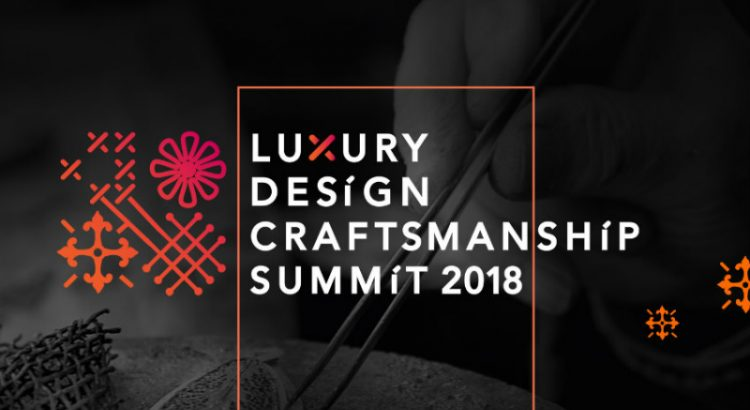 luxury design and craftsmanship summit The Luxury Design and Craftsmanship Summit 2018 You Must Attend cover1 750x410