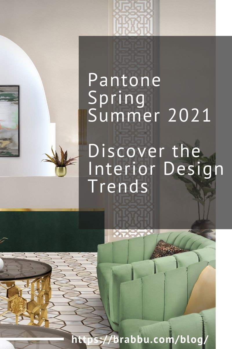 Pantone Spring Summer 2021, Discover the Interior Design Trends pantone spring summer 2021 Pantone Spring Summer 2021, Discover the Interior Design Trends Pantone Spring Summer 2021 Discover the Interior Design Trends 1 1