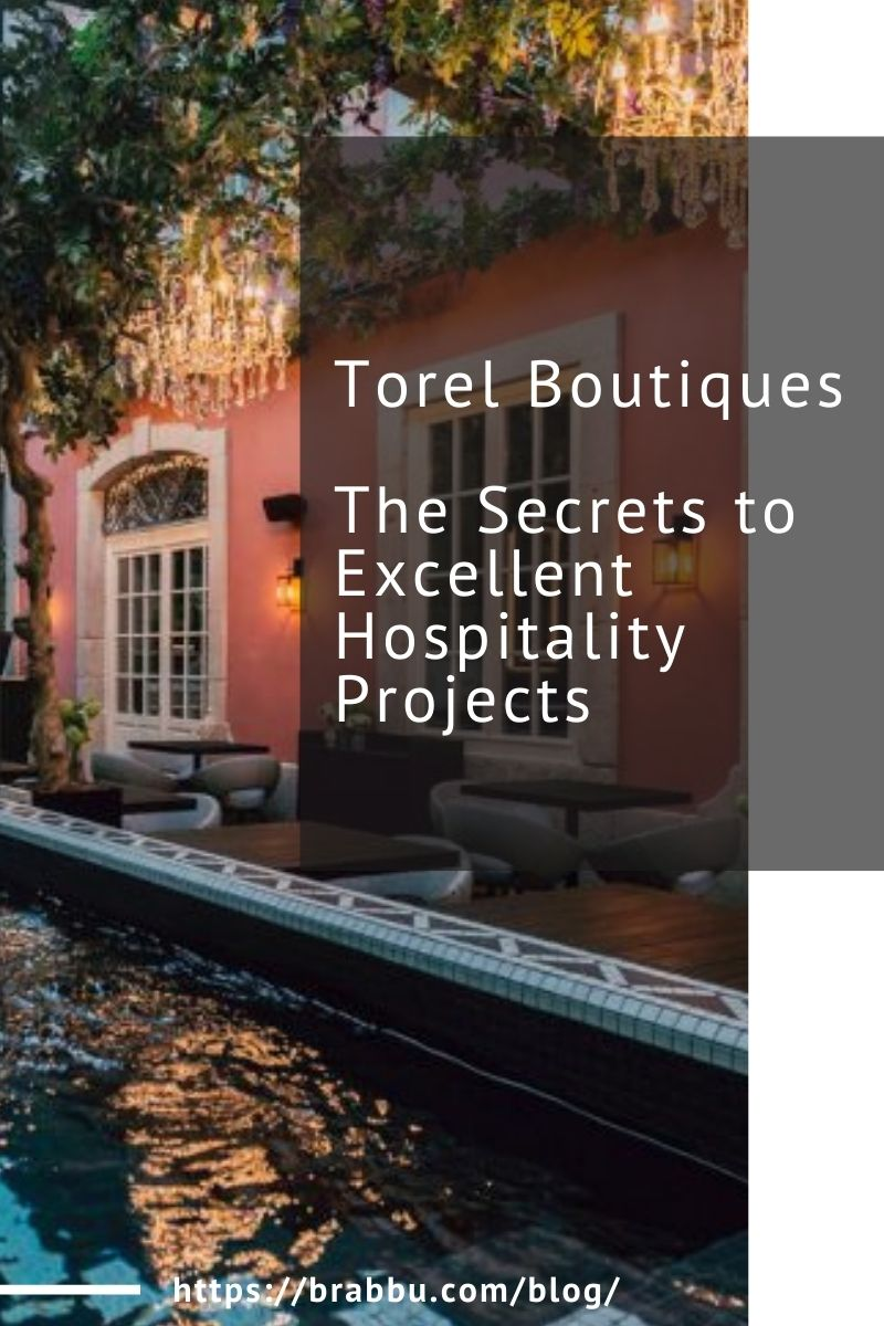 Torel Boutiques, The Secrets to Excellent Hospitality Projects torel boutiques Torel Boutiques, The Secrets to Excellent Hospitality Projects Torel Boutiques The Secrets to Excellent Hospitality Projects 1 1