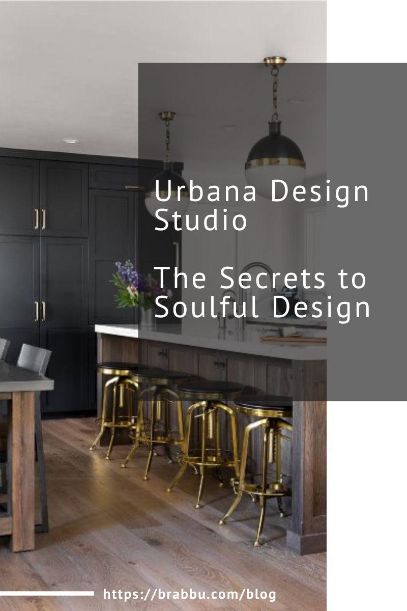 urbana design studio Urbana Design Studio, The Secrets to Soulful Design Urbana Design Studio The Secrets to Soulful Design 1 4