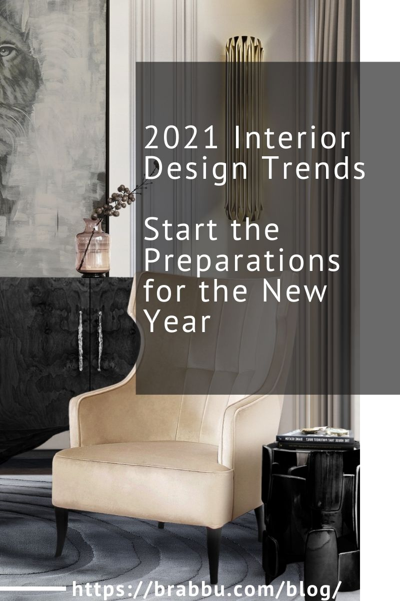 2021 Interior Design Trends, Start the Preparations for the New Year 2021 interior design trends 2021 Interior Design Trends, Start the Preparations for the New Year 2021 Interior Design Trends Start Preparing Your Home for the New Year 1 2