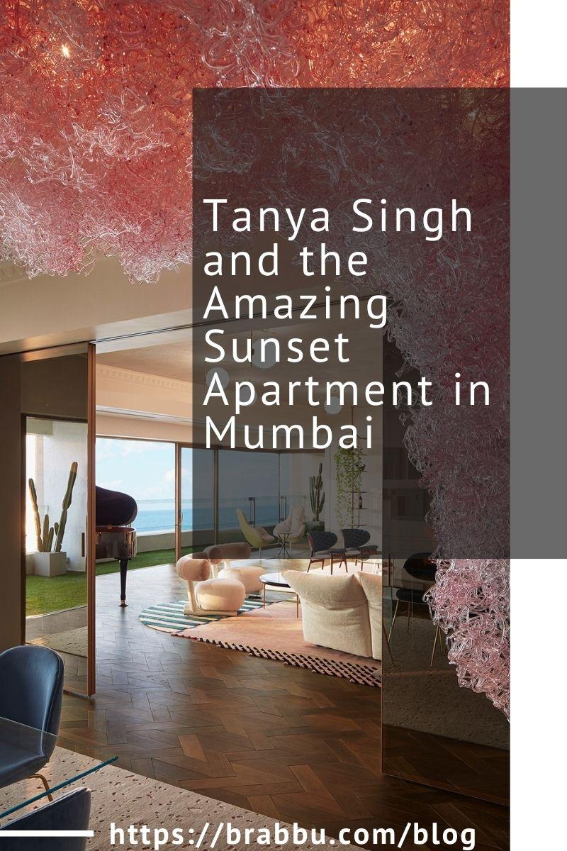 Tanya Singh and the Amazing Sunset Apartment in Mumbai