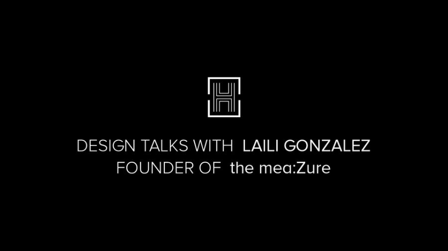 Design Talks with Laili Gonzales: Feng Shui & a World of Inspirations