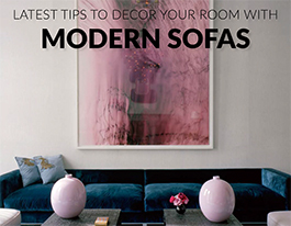 Latest Tips To Decor Your Room With Modern Sofas